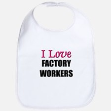 I Love FACTORY WORKERS Bib