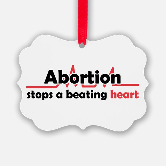 Abortion stops heart Ornament