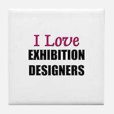 I Love EXHIBITION DESIGNERS Tile Coaster