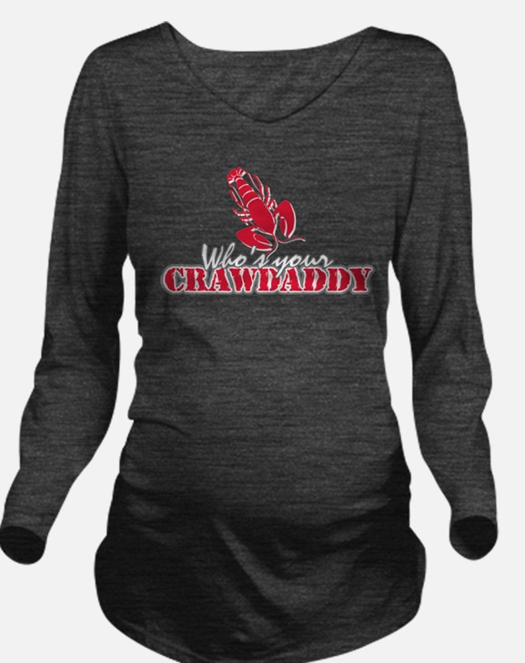 Who's ur Crawdaddy Long Sleeve Maternity T-Shirt