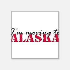 "Moving to Alaska 2 Square Sticker 3"" x 3"""