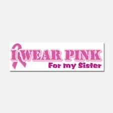 Wear Pink - Sister Car Magnet 10 x 3