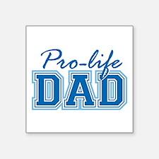 "Pro-life Dad Square Sticker 3"" x 3"""