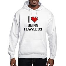 I Love Being Flawless Digitial D Hoodie