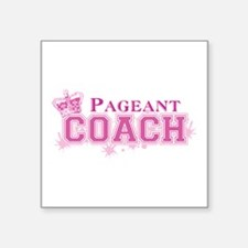 "Pageant Coach Square Sticker 3"" x 3"""