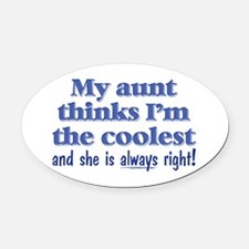 My Aunt Thinks Oval Car Magnet