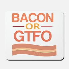 Bacon or GTFO Mousepad