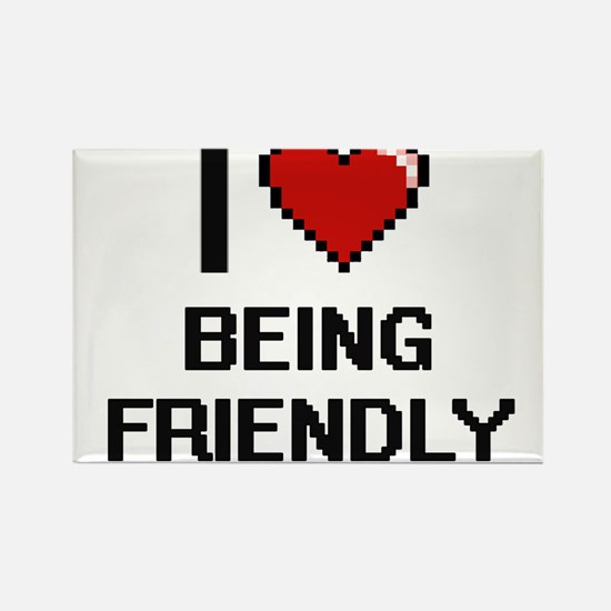 I Love Being Friendly Digitial Design Magnets