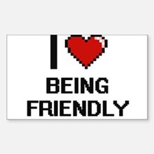 I Love Being Friendly Digitial Design Decal