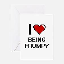 I Love Being Frumpy Digitial Design Greeting Cards