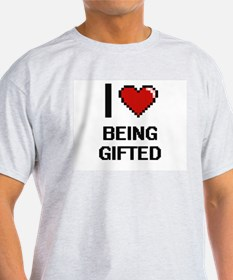 I Love Being Gifted Digitial Design T-Shirt