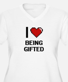 I Love Being Gifted Digitial Des Plus Size T-Shirt