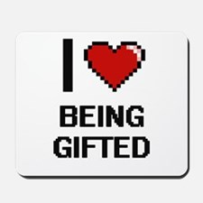 I Love Being Gifted Digitial Design Mousepad