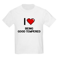 I Love Being Good Tempered Digitial Design T-Shirt