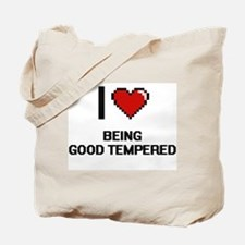 I Love Being Good Tempered Digitial Desig Tote Bag