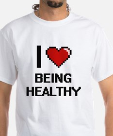 I Love Being Healthy Digitial Design T-Shirt