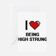 I Love Being High-Strung Digitial D Greeting Cards