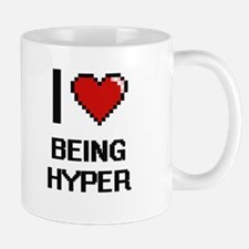 I Love Being Hyper Digitial Design Mugs
