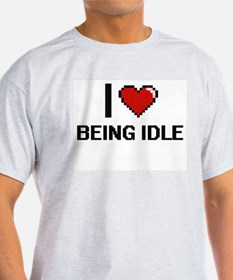 I Love Being Idle Digitial Design T-Shirt