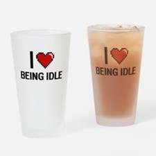 I Love Being Idle Digitial Design Drinking Glass