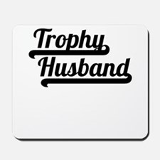 Trophy Husband Mousepad