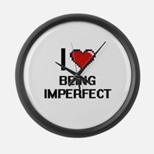 I Love Being Imperfect Digitial D Large Wall Clock