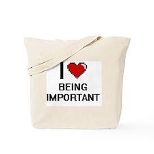 I Love Being Important Digitial Design Tote Bag