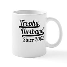 Trophy Husband Since 2002 Mugs