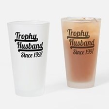 Trophy Husband Since 1997 Drinking Glass