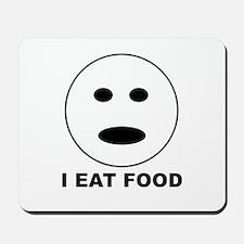 I Eat Food Mousepad