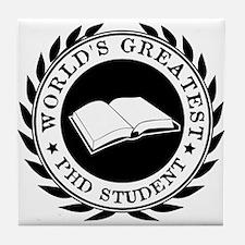 World's Greatest pHD student Tile Coaster