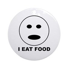 I Eat Food Ornament (Round)
