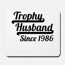 Trophy Husband Since 1986 Mousepad