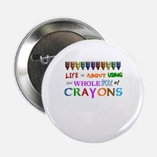 """COLORING - LIFE IS ALL ABOUT USING TH 2.25"""" Button"""