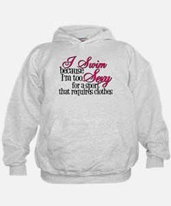 Too Sexy - Swimmer Hoodie