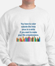 YOU HAVE TO COLOR OUTSIDE THE LINES ONC Sweatshirt