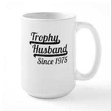 Trophy Husband Since 1975 Mugs