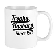 Trophy Husband Since 1975 Mugs