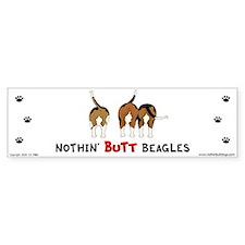 Nothin' Butt Beagles Bumper Bumper Sticker