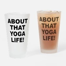 About That Yoga Life! Drinking Glass