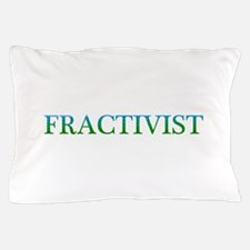 Fractivist Pillow Case