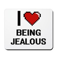 I Love Being Jealous Digitial Design Mousepad