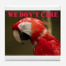 We Don't Care. Tile Coaster