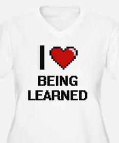 I Love Being Learned Digitial De Plus Size T-Shirt