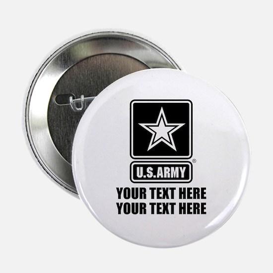 "CUSTOM TEXT U.S. Army 2.25"" Button"