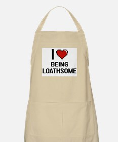 I Love Being Loathsome Digitial Design Apron