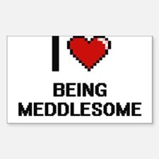 I Love Being Meddlesome Digitial Design Decal