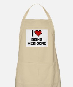 I Love Being Mediocre Digitial Design Apron