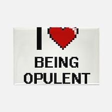 I Love Being Opulent Digitial Design Magnets