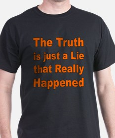 THE TRUTH IS JUST A LIE T-Shirt